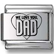 We Love You DAD Heart Laser Charm